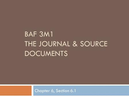 BAF 3M1 THE JOURNAL & SOURCE DOCUMENTS Chapter 6, Section 6.1.