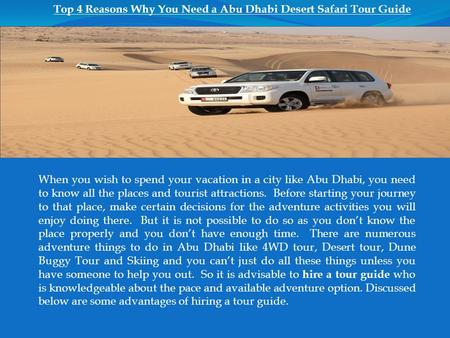 Top 4 Reasons Why You Need a Abu Dhabi Desert Safari Tour Guide When you wish to spend your vacation in a city like Abu Dhabi, you need to know all the.