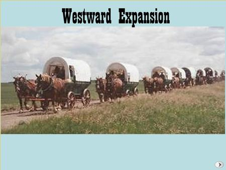 Westward Expansion. Section 1: The West What cultures and ideas influenced the development of the West?