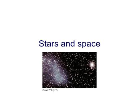 AQA Science © Nelson Thornes Ltd 2006 1 P3 4 Summary Stars and space Corel 768 (NT)