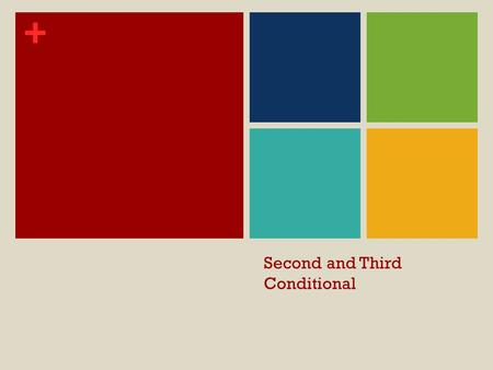 + Second and Third Conditional. + Past Real Conditional SECOND CONDITIONAL.