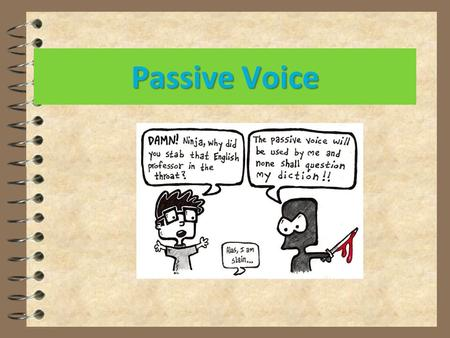 Passive Voice.  When the agent (active subject)is unknown People speak English all over the worl English is spoken all over the world.  when the agent.