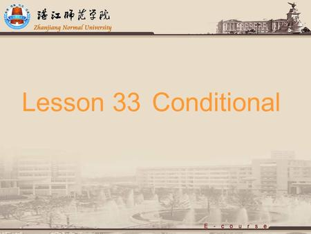 Lesson 33 Conditional Including the repetition of  Unreal conditional Repetition.