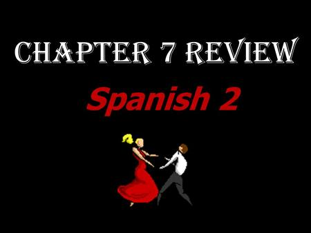 Chapter 7 Review Spanish 2. TRANSLATE: We would win today but we don't know a lot of Spanish!