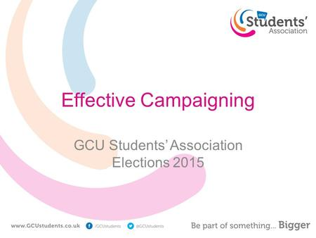 Effective Campaigning GCU Students' Association Elections 2015.