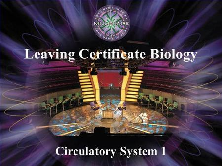 Circulatory System 1 Leaving Certificate Biology.