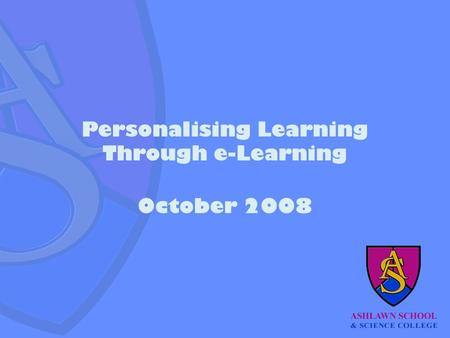 Personalising Learning Through e-Learning October 2008.