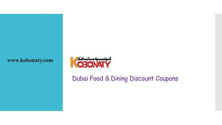 Dubai Food & Dining Discount Coupons www.kobonaty.com.