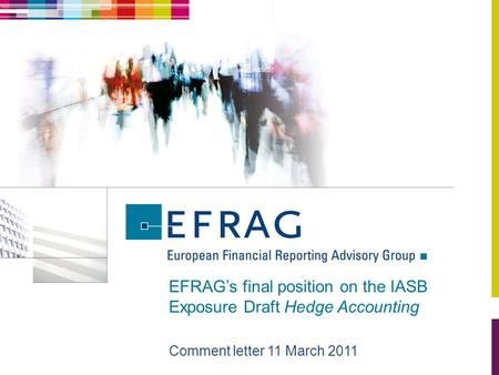 EFRAG's final position on the IASB Exposure Draft Hedge Accounting Comment letter 11 March 2011.