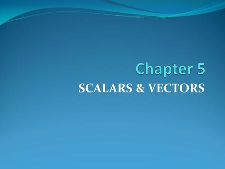 SCALARS & VECTORS. Physical Quantities All those quantities which can be measured are called physical quantities. Physical Quantities can be measured.