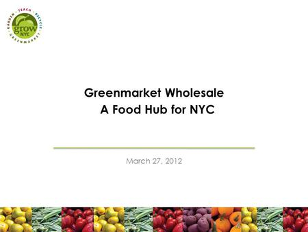 Greenmarket Wholesale A Food Hub for NYC March 27, 2012.