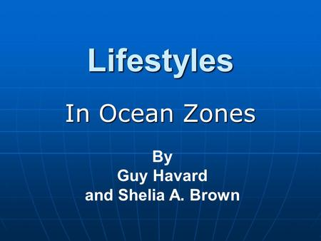 Lifestyles In Ocean Zones By Guy Havard and Shelia A. Brown.