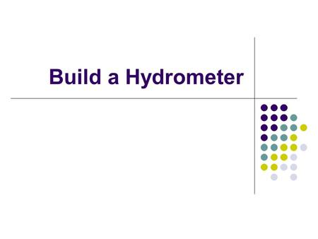 Build a Hydrometer. When the solute is dye, you can easily tell how concentrated the solution is by looking at it? But what if the solute is sugar or.