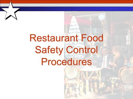 1 Restaurant Food Safety Control Procedures. 2 Wear hair restraints Make sure uniform, apron, hands, forearms and fingernails are clean Wash hands before.