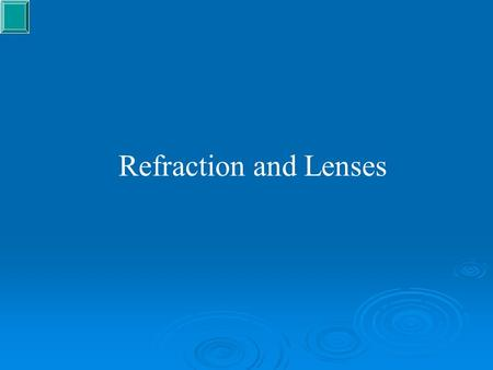 Refraction and Lenses. The most common application of refraction in science and technology is lenses. The kind of lenses we typically think of are made.