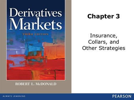 Chapter 3 Insurance, Collars, and Other Strategies.