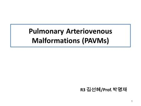 Pulmonary Arteriovenous Malformations (PAVMs)