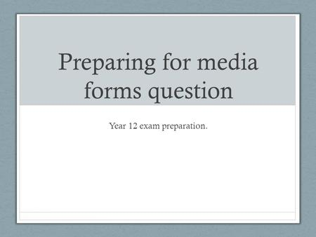 Preparing for media forms question Year 12 exam preparation.