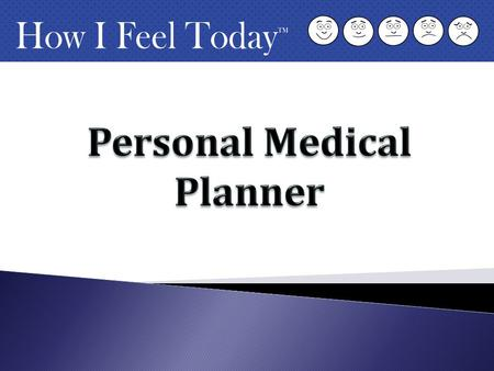 Accidents and illnesses can happen any time of the year. This 52-page How I Feel Today planner is the perfect tool to start keeping track of all the details.