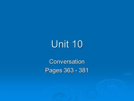 Unit 10 Conversation Pages 363 - 381. Making Plans Pg. 363  To drop off  Emergency  For  Job  To plan  Wow Wow can be used alone as a response.