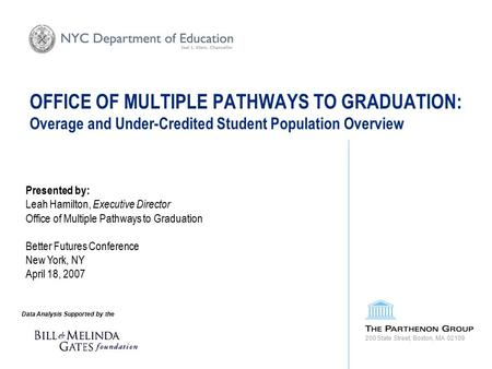 OFFICE OF MULTIPLE PATHWAYS TO GRADUATION: Overage and Under-Credited Student Population Overview Data Analysis Supported by the Presented by: Leah Hamilton,