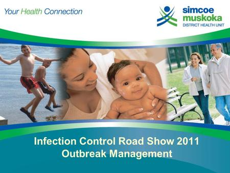 Infection Control Road Show 2011 Outbreak Management.