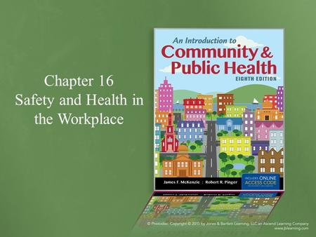 Chapter 16 Safety and Health in the Workplace. Introduction Globally, each year: ~317 million nonfatal occupational injuries 321,000 fatal injuries After.