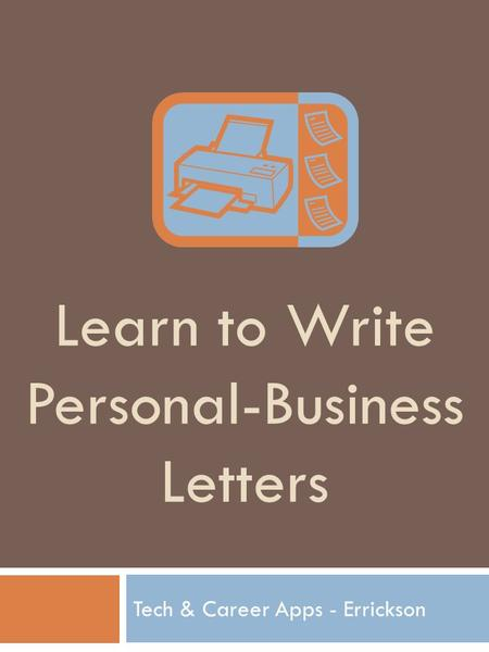 Learn to Write Personal-Business Letters Tech & Career Apps - Errickson.