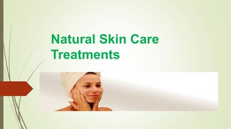 Natural Skin Care Treatments. Index  Protection from sun-damage Protection from sun-damage  Anti-Ageing Treatments Anti-Ageing Treatments  Acne Treatments.