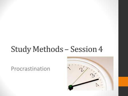 Study Methods – Session 4