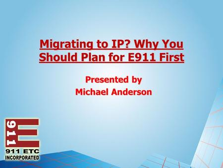 Migrating to IP? Why You Should Plan for E911 First