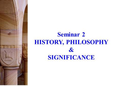 Seminar 2 HISTORY, PHILOSOPHY & SIGNIFICANCE What is the point of copyright?  Is copyright the most boring subject known to man?  Encouragement of.