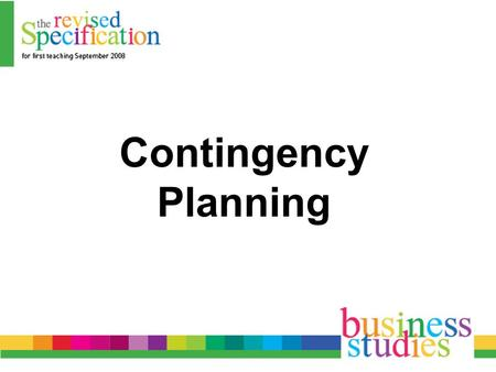 Contingency Planning. Planning now, about how to deal with a crisis in the future, is called Contingency Planning. A crisis is usually an unforeseen event.