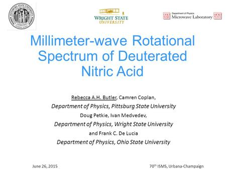 Millimeter-wave Rotational Spectrum of Deuterated Nitric Acid Rebecca A.H. Butler, Camren Coplan, Department of Physics, Pittsburg State University Doug.