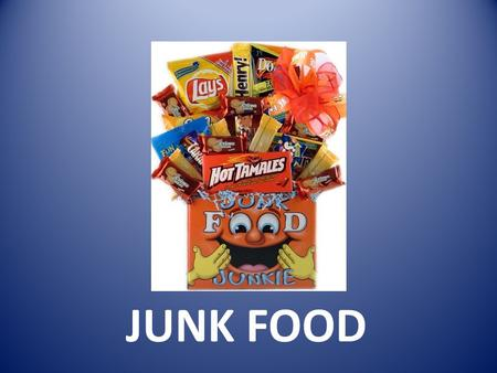 JUNK FOOD. What is junk food? Lollies, soft drink, potato chips, ice cream, hamburgers, hot dogs and other kinds of take away food are called junk food.