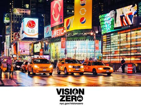VISION ZERO: Causes of Fatal Crashes VISION ZERO: Working Together to Reach This Goal Education EnforcementEngineering.