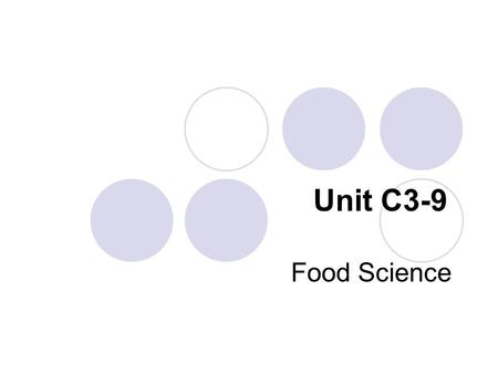 Unit C3-9 Food Science. Problem Area 3 Agricultural Processing Systems.