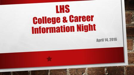 LHS College & Career Information Night April 14, 2016.