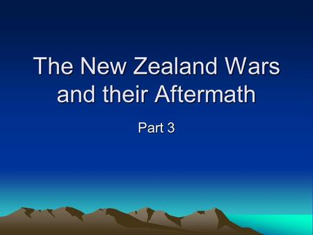 The New Zealand Wars and their Aftermath Part 3. Pakeha Assertions of Sovereignty Through the Constitution and the Creation of a Settler Government in.