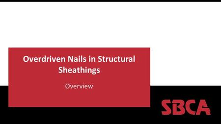 Overdriven Nails in Structural Sheathings Overview.