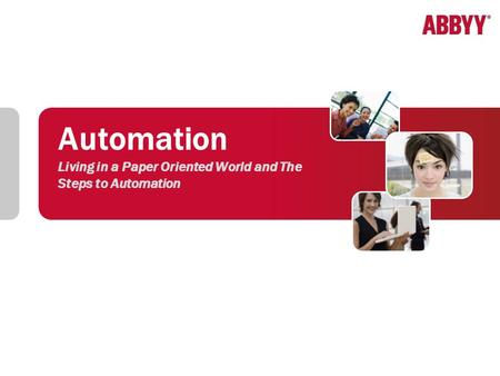 Automation Living in a Paper Oriented World and The Steps to Automation.