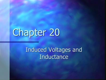Chapter 20 Induced Voltages and Inductance. Induced emf A current can be produced by a changing magnetic field A current can be produced by a changing.