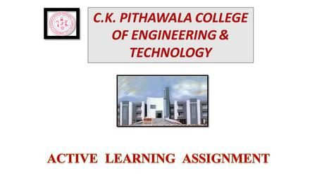 C.K. PITHAWALA COLLEGE OF ENGINEERING & TECHNOLOGY