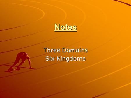 Notes Three Domains Six Kingdoms. Domains ArchaeBacteriaEukarya.