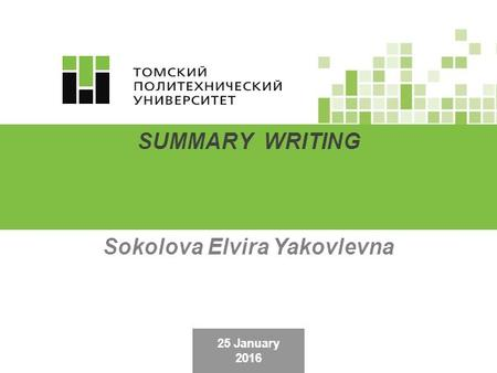 25 January 2016 SUMMARY WRITING Sokolova Elvira Yakovlevna.