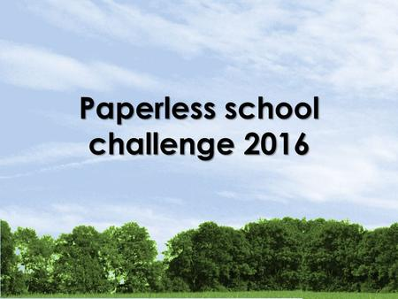 Paperless school challenge 2016. This is a beautiful landscape…