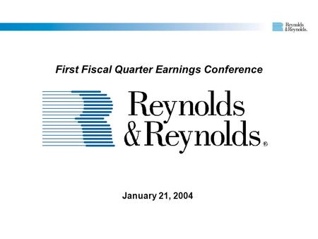 January 21, 2004 First Fiscal Quarter Earnings Conference.