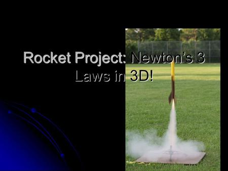 Rocket Project: Newton's 3 Laws in 3D!.