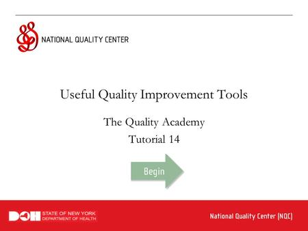 Useful Quality Improvement Tools The Quality Academy Tutorial 14.
