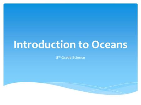 Introduction to Oceans 8 th Grade Science. Q). How do producers who live on the ocean floor create a food for the rest of the ecosystem? - Chemosynthesis.